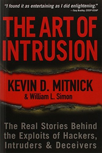 The Art of Intrusion: The Real Stories Behind the ...
