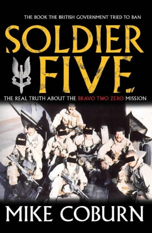 Soldier Five: The Real Truth About The Bravo Two Z...