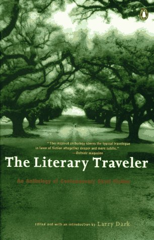 The Literary Traveller: An Anthology of Contempora...