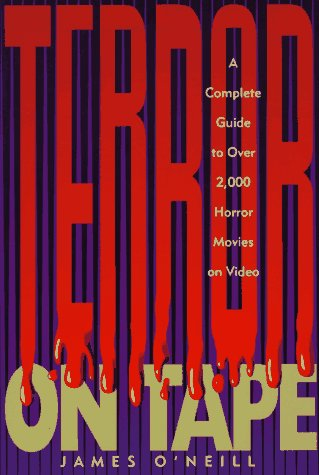 Terror on Tape: A Complete Guide to Over 2,000 Hor...