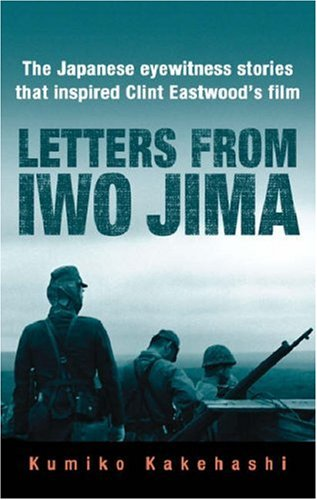 Letters from Iwo Jima: The Japanese Eyewitness Sto...