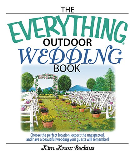 The Everything Outdoor Wedding Book: Choose the Pe...