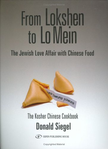 From Lokshen to Lo Mein: The Jewish Love Affair wi...