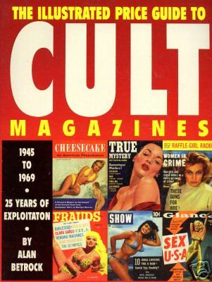 The Illustrated Price Guide to Cult Magazines, 194...