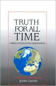 Truth for All Time: A Brief Outline of the Christi...