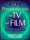 Guide to Postproduction for TV and Film: Managing ...