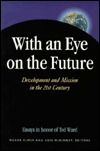 With an Eye on the Future. : Development and Missi...