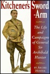 Kitchener's Sword-arm: The Life And Campaigns Of G...