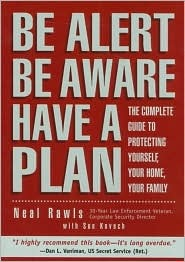Be Alert, Be Aware, Have a Plan: The Complete Guid...