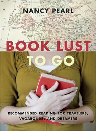Book Lust to Go: Recommended Reading for Travelers...