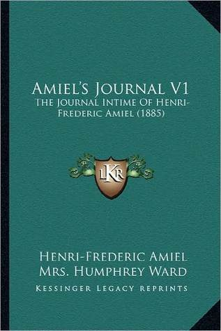 Amiel's Journal, Vol 1: The Journal Intime of Henr...