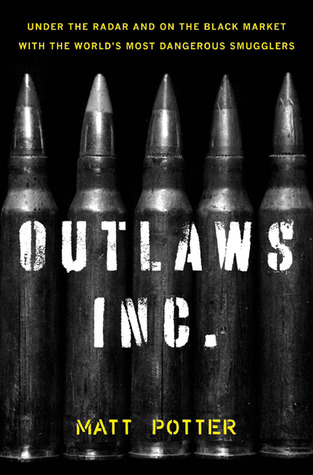 Outlaws Inc.: Under the Radar and on the Black Mar...