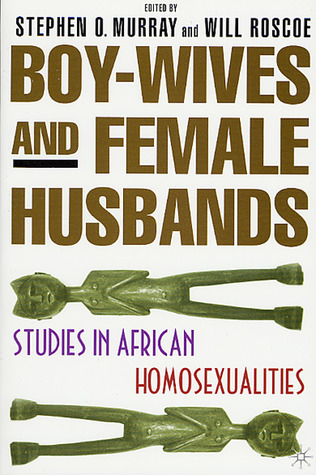 Boy-Wives and Female-Husbands: Studies in African-...