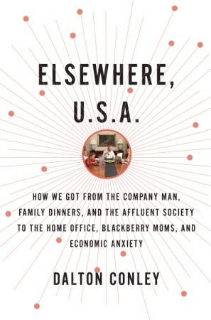 Elsewhere, U.S.A.: How We Got from the Company Man...