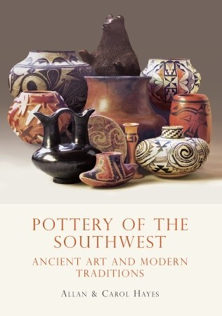 Pottery of the Southwest: Ancient Art and Modern T...