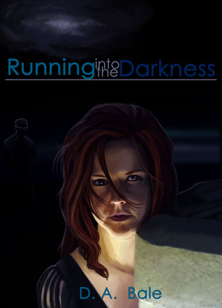 Running into the Darkness