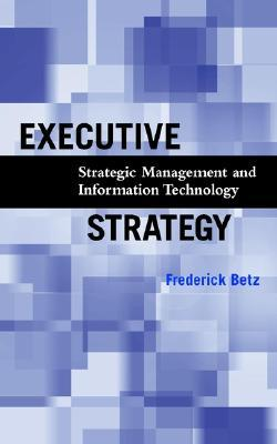 Executive Strategy Strategic Management And Inform...