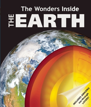 The Wonders Inside: The Earth