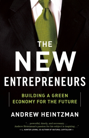 The New Entrepreneurs: Building a Green Economy fo...