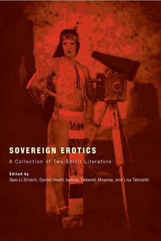 Sovereign Erotics: A Collection of Two-Spirit Lite...