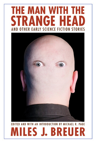 The Man with the Strange Head and Other Early Scie...