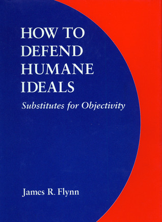 How to Defend Humane Ideals: Substitutes for Objec...