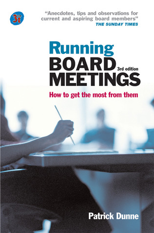 Running Board Meetings: How to Get the Most from T...
