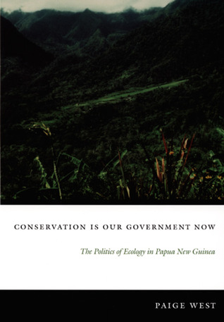 Conservation Is Our Government Now: The Politics o...
