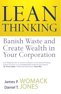 Lean Thinking: Banish Waste and Create Wealth in Y...