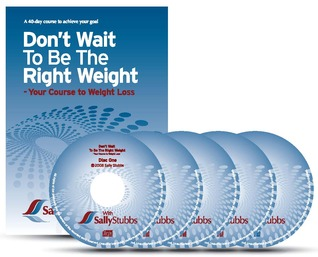 Don't Wait to be the Right Weight: Your Course to ...