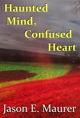 Haunted Mind, Confused Heart