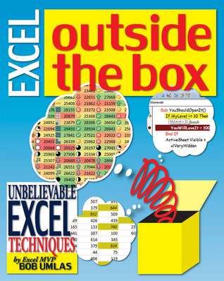 Excel Outside the Box: Unbelieveable Excel Techniq...