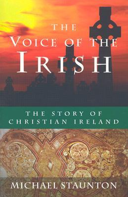The Voice of the Irish: The Story of Christian Ire...