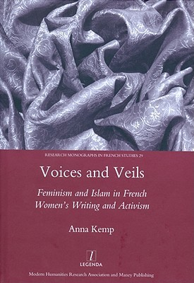 Voices and Veils: Feminism and Islam in French Wom...