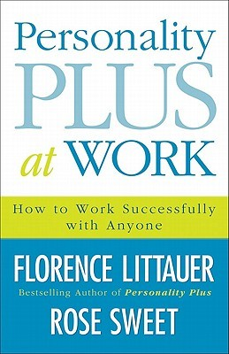 Personality Plus at Work: How to Work Successfully...