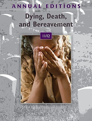 Annual Editions: Dying, Death, and Bereavement 11/...