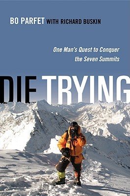 Die Trying: One Man's Quest to Conquer the Seven S...