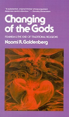 Changing of the Gods: Feminism and the End of Trad...