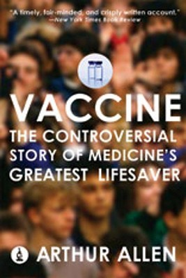 Vaccine: The Controversial Story of Medicine's Gre...
