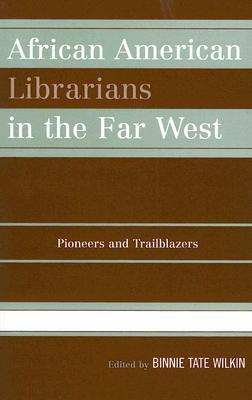 African American Librarians In The Far West: Pione...