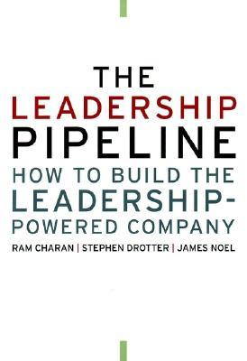 The Leadership Pipeline: How to Build the Leadersh...