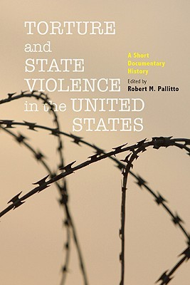 Torture and State Violence in the United States: A...