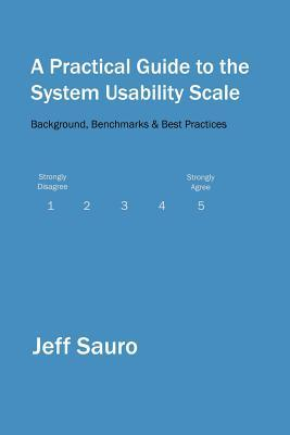 A Practical Guide to the System Usability Scale: B...