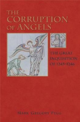 The Corruption of Angels: The Great Inquisition of...