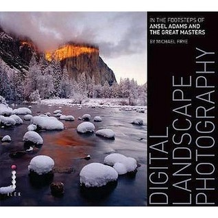 Digital Landscape Photography: In The Footsteps Of...