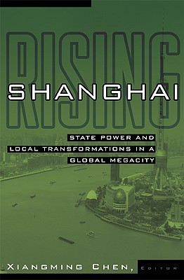 Shanghai Rising: State Power and Local Transformat...