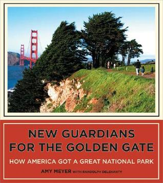 New Guardians for the Golden Gate: How America Got...
