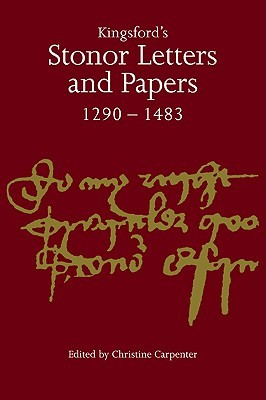 Kingsford's Stonor Letters and Papers 1290 1483