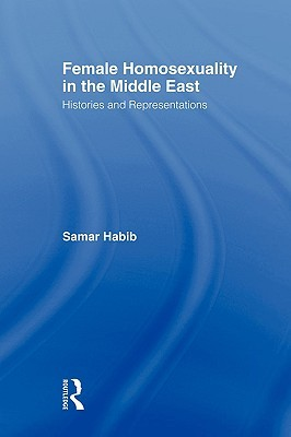 Female Homosexuality in the Middle East: Histories...