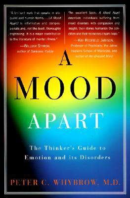 A Mood Apart: The Thinker's Guide to Emotion and I...